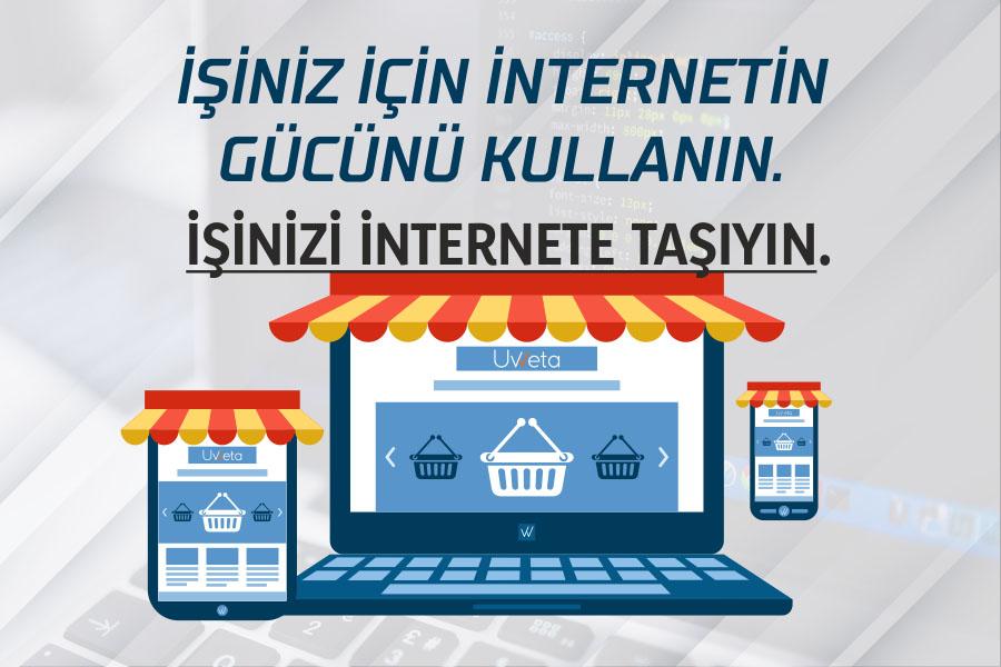 İşiniz İçin İnternetin Gücünü Kullanın İşinizi İnternete Taşıyın